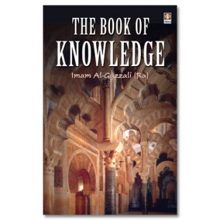 Book of Knowledge : Imam Al-Ghazzali