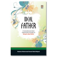The Ideal Father by Maulana Muhammad Haneef Abdul Majeed
