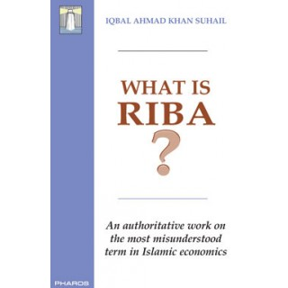 What is Riba?  - An authoritative work on  the most misunderstood  term in Islamic economics
