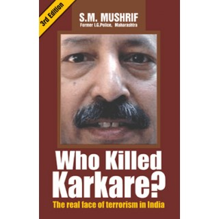 Who Killed Karkare? The Real Face of Terrorism in India